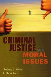 Cover of: Criminal Justice And Moral Issues