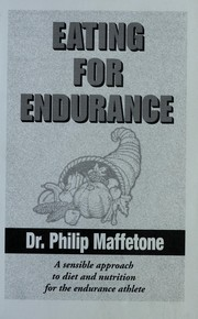 Cover of: Eating for endurance : a sensible approach to diet and nutrition for the endurance athlete