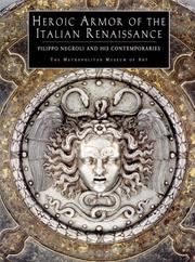 Cover of: Heroic Armor of the Italian Renaissance Filippo Negroli and His Contemporaries