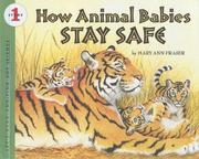 Cover of: How Animal Babies Stay Safe (Let's-Read-And-Find-Out Science: Stage 1