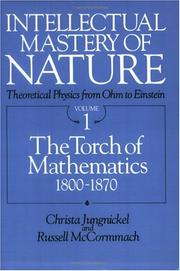 Cover of: Intellectual Mastery of Nature. Theoretical Physics from Ohm to Einstein, Volume 1