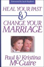 Cover of: Heal Your Past and Change Your Marriage