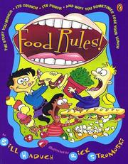 Cover of: Food Rules! The Stuff You Munch, Its Crunch, Its Punch, and Why You Sometimes Lose Your Lunch