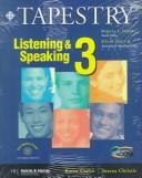 Cover of: Tapestry Listening & Speaking 3 (Student Book & Audiocassette Package)
