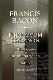 Cover of: The novum organon, or a true guide to the interpretation of nature