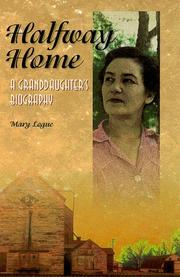 Cover of: Halfway home: a granddaughter's biography
