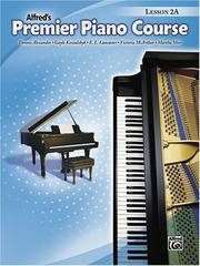 Cover of: Alfred's Premier Piano Course Lesson 2A (Book Only) (Premier Piano Course)