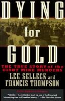 Cover of: Dying for Gold; The True Story of the Giant Mine Murders