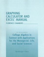 Cover of: College Algebra in Context with Applications for the Managerial, Life, and Social Sciences Graphing Calculator and Excel Manual