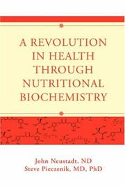 Cover of: A Revolution in Health through Nutritional Biochemistry