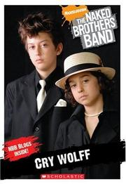 Cover of: Chapter Book #1: Cry Wolff (Naked Brothers Band)