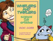 Cover of: Whirlers and Twirlers: Science Fun With Spinning (Science Fun With Vicki Cobb)