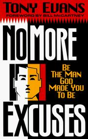 Cover of: No more excuses: be the man God made you to be