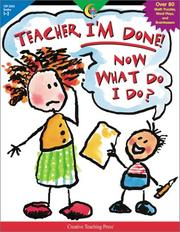 Cover of: Teacher, I'm Done! Now What Do I Do?