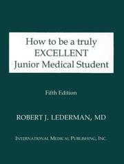 Cover of: How to Be A Truly Excellent Junior Medical Student