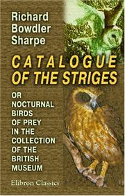 Cover of: Catalogue of the Striges, or Nocturnal Birds of Prey, in the Collection of the British Museum