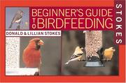Cover of: Stokes Beginner's Guide to Bird Feeding (Stokes Beginner's Guide)