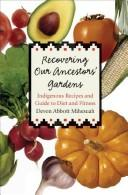 Cover of: Recovering Our Ancestors' Gardens