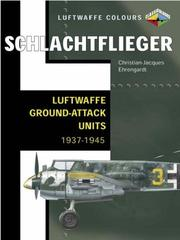 Cover of: Schlachtflieger - Luftwaffe Ground-attack Units 1937-1945 (Luftwaffe Colours)