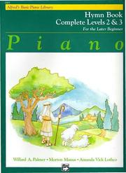 Cover of: Alfred's Basic Piano Course, Hymn Book Complete 2 & 3 (Alfred's Basic Piano Library)