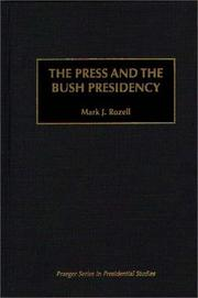 Cover of: The press and the Bush presidency