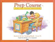 Cover of: Alfred's Basic Piano Prep Course, Activity & Ear Training Book a (Alfred's Basic Piano Library)