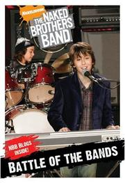 Cover of: Chapter Book #2: Battle Of The Bands (Naked Brothers Band)