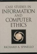 Cover of: Case studies in information and computer ethics