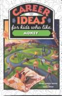 Cover of: Career Ideas for Kids Who Like Money (The Career Ideas for Kids)