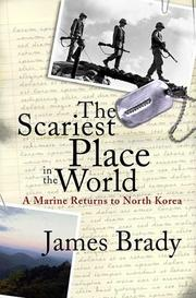 Cover of: The Scariest Place in the World: A Marine Returns to North Korea