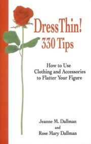 Cover of: Dress Thin! 330 Tips How to Use Clothing and Accessories to Flatter Your Figure