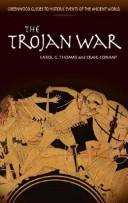 Cover of: The Trojan War (Greenwood Guides to Historic Events of the Ancient World)