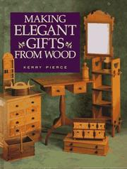 Cover of: Making elegant gifts from wood