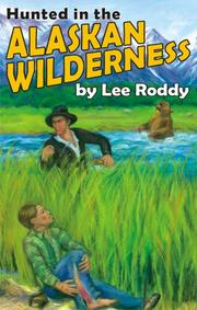 Cover of: Hunted in the Alaskan Wilderness (Ladd Adventure) (Ladd Adventure)