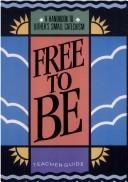 Cover of: Free to Be Tch REV Ed