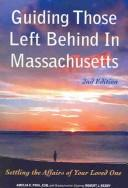 Cover of: Guiding Those Left Behind in Massachusetts