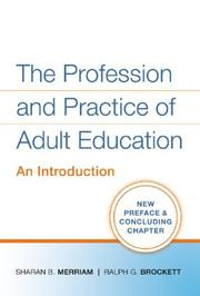 Cover of: The Profession and Practice of Adult Education