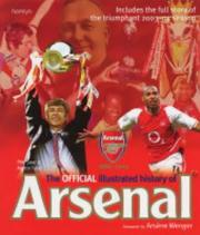 Cover of: The Official Illustrated History of Arsenal