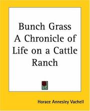 Cover of: Bunch Grass a Chronicle of Life on a Cattle Ranch