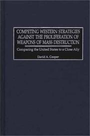 Cover of: Competing Western Strategies Against the Proliferation of Weapons of Mass Destruction