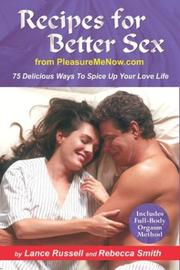 Cover of: Recipes for Better Sex from PleasureMeNow.com