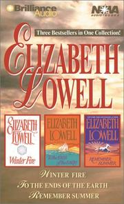 Cover of: Elizabeth Lowell Collection: Winter Fire, To the Ends of the Earth, Remember Summer