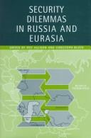 Cover of: Security Dilemmas in Russia and Eurasia