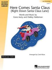 Cover of: Here Comes Santa Claus (Right Down Santa Claus Lane): Early Intermediate : Level 3 (Showcase Solos)