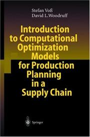 Cover of: Introduction to Computational Optimization Models for Production Planning in a Supply Chain