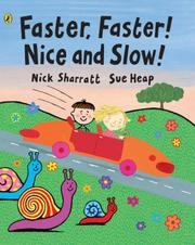 Cover of: Faster, Faster, Nice and Slow (Viking Kestrel Picture Books)