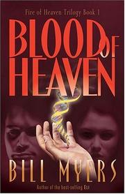 Cover of: Blood of heaven: Christ's DNA Has Been Discovered . . . Now It's Time to Introduce It into a Human (Blood of Heaven Trilogy #1)