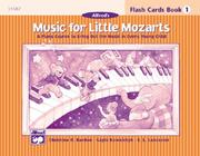 Cover of: Music for Little Mozarts, Flash Cards, Level 1 (Music for Little Mozarts)