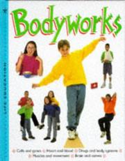 Cover of: Bodyworks (Life Education)