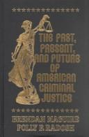Cover of: The Past, Present, and Future of American Criminal Justice